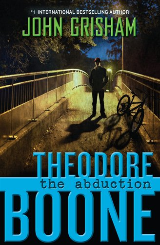 The Abduction (Theodore Boone series), by John Grisham ... Theodore Boone