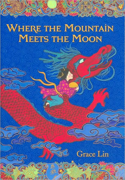 Where the Mountain Meets the Moon, by Grace Lin – Michelle Isenhoff